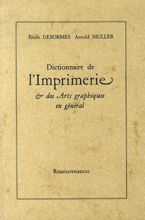 Dictionnaire de l'imprimerie & des arts graphiques en général - Ressouvenances - 9782845051621 -