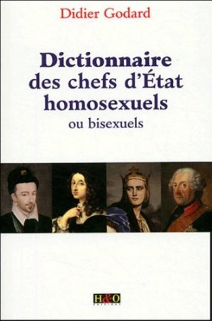 Dictionnaire des chefs d'Etat homosexuels ou bisexuels - HandO - 9782845470903 -