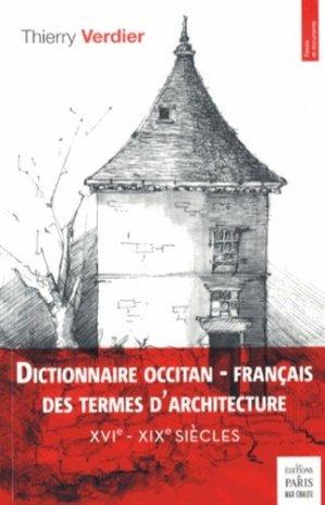 Dictionnaire occitan-français des termes d'architecture - de paris / max chaleil - 9782846211857 -