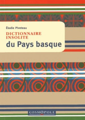 Dictionnaire insolite du Pays basque - cosmopole - 9782846300988 -