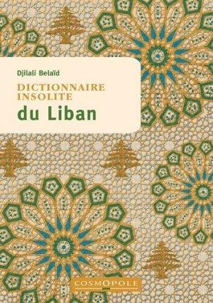 Dictionnaire insolite du Liban - cosmopole - 9782846301268 -