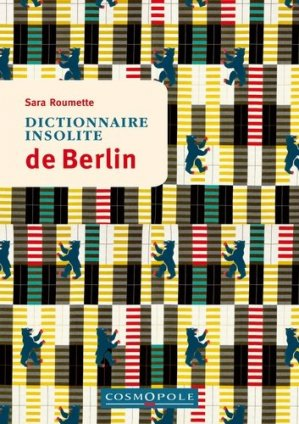 Dictionnaire insolite de Berlin - cosmopole - 9782846301299 -
