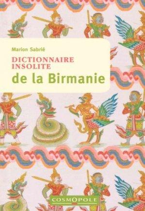 Dictionnaire insolite de la Birmanie - cosmopole - 9782846301305 -