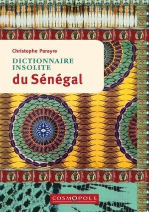 Dictionnaire insolite du Sénégal - Cosmopole - 9782846301336 -