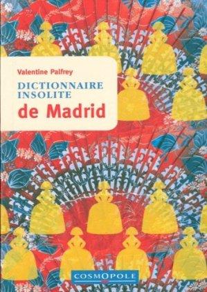 Dictionnaire insolite de Madrid - Cosmopole - 9782846301367 -