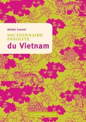Dictionnaire insolite du Vietnam - Cosmopole - 9782846301381 -