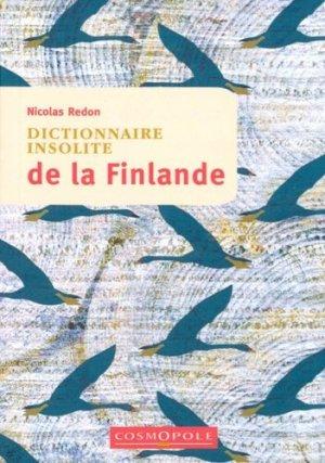 Dictionnaire insolite de la Finlande - Cosmopole - 9782846301398 -