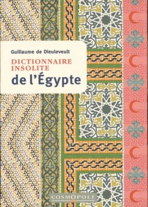Dictionnaire insolite de l'Egypte - Cosmopole - 9782846301404 -