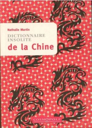 Dictionnaire insolite de la Chine - Cosmopole - 9782846301435 -