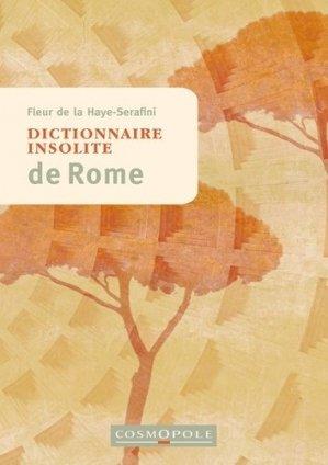 Dictionnaire insolite de Rome - Cosmopole - 9782846301466 -