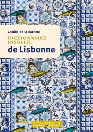 Dictionnaire insolite de Lisbonne - Cosmopole - 9782846301510 -