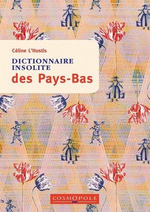 Dictionnaire insolite des Pays-Bas - Cosmopole - 9782846301640 -