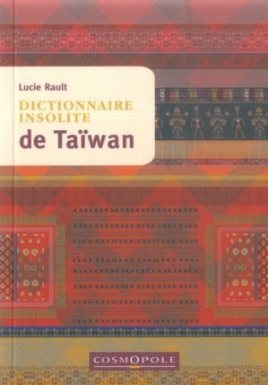 Dictionnaire insolite de Taïwan - cosmopole - 9782846301701 -