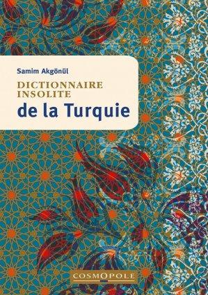 Dictionnaire insolite de la Turquie - cosmopole - 9782846301718 -