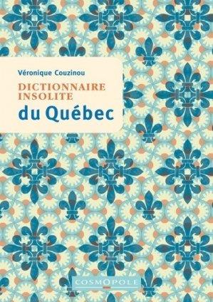 Dictionnaire insolite du Québec - cosmopole - 9782846301725 -
