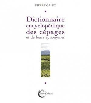Dictionnaire encyclopédique des cépages et leur synonymes - libre et solidaire - 9782847300369 -