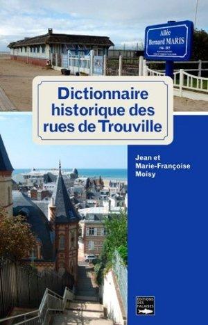 Dictionnaire historique des rues de Trouville - des falaises - 9782848115085 -
