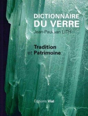 Dictionnaire du verre - Tradition et patrimoine - vial - 9782851011954 -