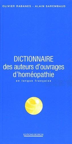 Dictionnaire des auteurs d'ouvrages d'homéopathie en langue française - Editions Boiron - 9782857422006 -