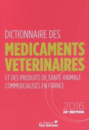 Dictionnaire des Médicaments Vétérinaires  2016 - du point veterinaire - 9782863263587 - https://fr.calameo.com/read/000015856c4be971dc1b8