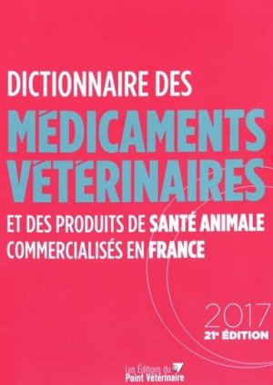 Dictionnaire des Médicaments Vétérinaires  2017-du point veterinaire-9782863263693