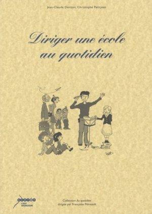 Diriger une école au quotidien - Canopé - CRDP de Dijon - 9782866214784 -