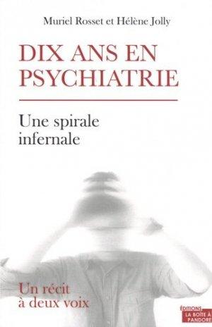 Dix ans en psychiatrie - la boîte a pandore - 9782875574060 -