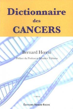 Dictionnaire des cancers - frison roche - 9782876714915 - livre médecine 2020, livres médicaux 2021, livres médicaux 2020, livre de médecine 2021