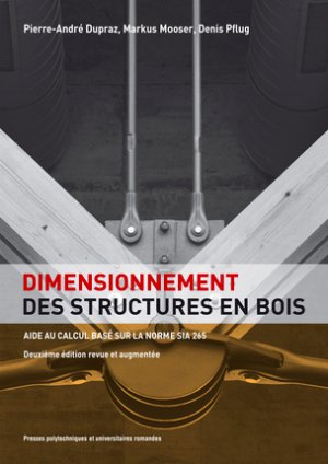 Dimensionnement des structures en bois - presses polytechniques et universitaires romandes - 9782889150052 -