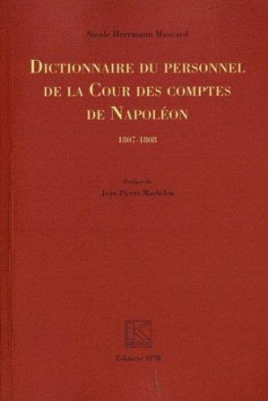 Dictionnaire du personnel de la Cour des comptes de Napoléon (1807-1808) - SPM-Lettrage - 9782901952701 -