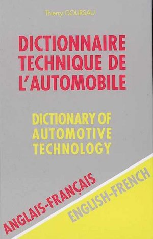 Dictionnaire Technique de l'Automobile - goursau henri - 9782904105128 -