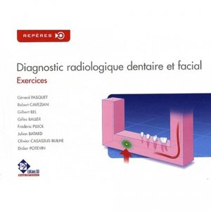 Diagnostic radiologique dentaire et facial Exercices - sid - 9782905302472 -