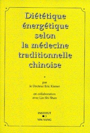 Diététique énergétique selon la médecine traditionnelle chinoise - institut yin yang - 9782910589110