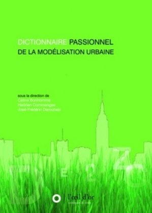 Dictionnaire passionnel de la modélisation urbaine - l'oeil d'or - 9782913661844 -