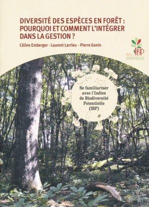 Diversité des espèces en forêt: pourquoi et comment l'intégrer dans la gestion? - institut developpement forestier - idf - 9782916525105 -