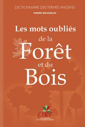 Les mots oubliés de la forêt et du bois - idf - 9782916525488 -