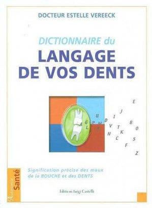 Dictionnaire du langage de vos dents - luigi castelli - 9782952158909 -