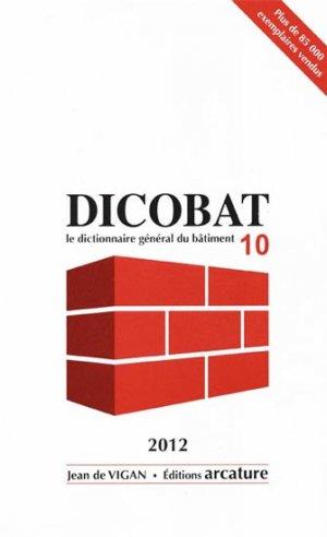 Dicobat 10Dictionnaire général du bâtiment - arcature - 9782952360890 -