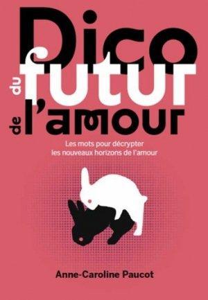 Dico du futur de l'amour - Propulseurs - 9782954164809 -