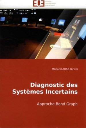 Diagnostic des systèmes incertains - Editions Universitaires Européennes - 9786131500329 -