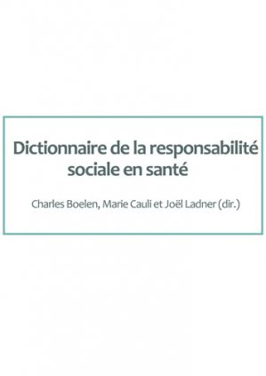Dictionnaire de la responsabilité sociale en santé - presses universitaires de rouen et du havre - 9791024012377 -