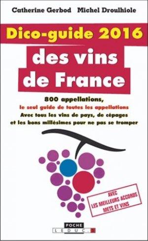 Dico-guide 2016 des vins de France - leduc - 9791028501068 -