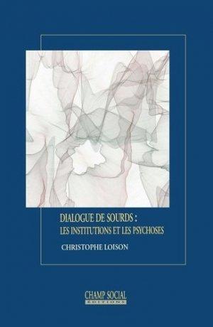 Dialogue de sourds : les institutions et les les psychoses - champ social - 9791034605262 -