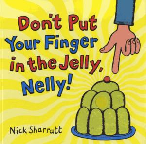 DON'T PUT YOUR FINGER IN THE JELLY NELLY!  - SCHOLASTIC - 9780439950626 -