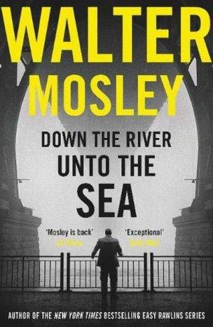 Down The River Unto the Sea - orion - 9781474608671 -