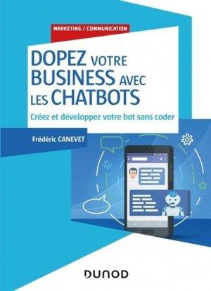 Dopez votre business avec les chatbots - Créez et développez votre bot sans coder - dunod - 9782100808762 -