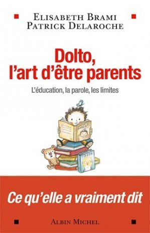 Dolto, l'art d'être parents - albin michel - 9782226254818 -