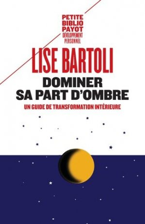 Dominer sa part d'ombre - payot - 9782228911818 -