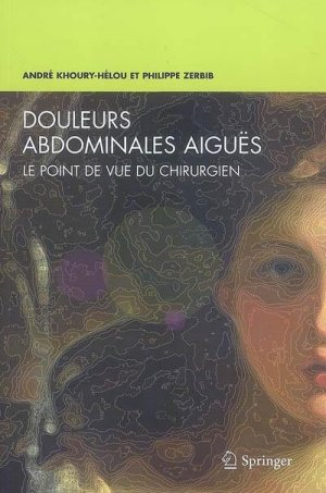 Douleurs abdominales aigues - Springer France - 9782287990342 -