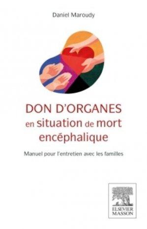 Don d'organes en situation de mort encéphalique - elsevier / masson - 9782294741913 -